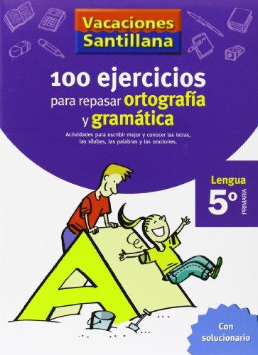Vacaciones Santillana, lengua, ortografía y gramática, 5: Varios autores