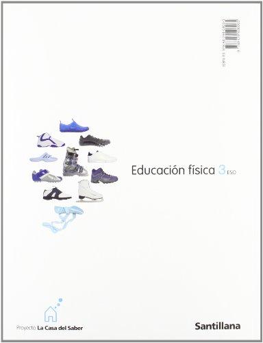 9788429408065: EDUCACION FISICA 3 ESO LA CASA DEL SABER SANTILLANA