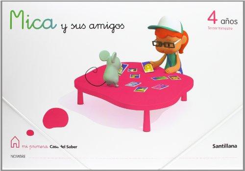 9788429409956: Mica y Sus Amigos 4 Años Tercer Trimestre Mi Primera Casa Del Saber Santillana - 9788429409956