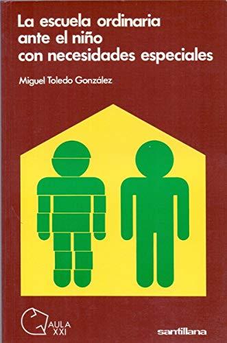 9788429421941: La Escuela Ordinaria Ante El Nino Con Necesidades ESP (Aula XXI) (Spanish Edition)