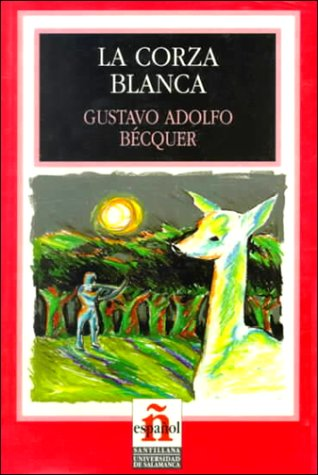La Corza Blanca/the White Roe Deer (Leer En Espanol, Level 2) (Spanish Edition): Gustavo Adolfo ...