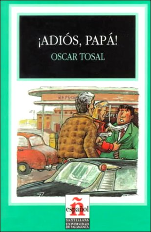 Adiós, papá! (Leer en español nivel 1): Tosal, Oscar