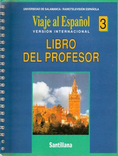 Viaje al español 3. Libro del profesor (Versión internacional): UNIV.DE SALAMANCA