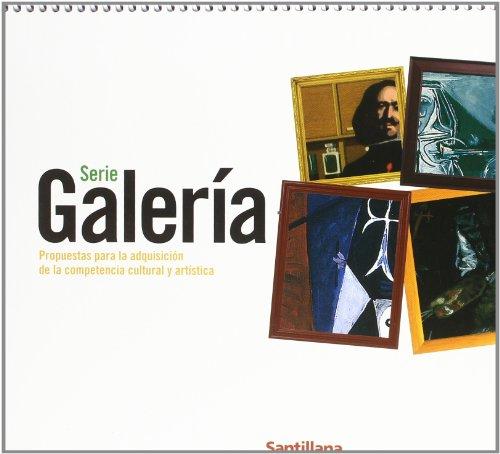 9788429444964: SERIE GALERIA PROPUESTAS PARA LA ADQUISICION DE LA COMPETENCIA CULTURAL Y ARTISTICA SANTILLANA