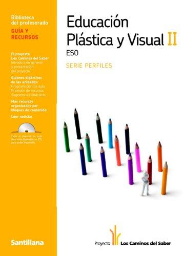 9788429445145: Guía Educación Plástica y Visual II Eso Serie Perfiles los Caminos Del Saber Santillana