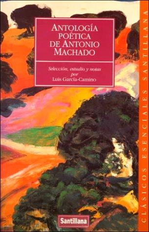 9788429445626: Antologia poetica (a.machado): Antologia Poetica De Antonio Machado (Clasicos Esenciales Santillana)