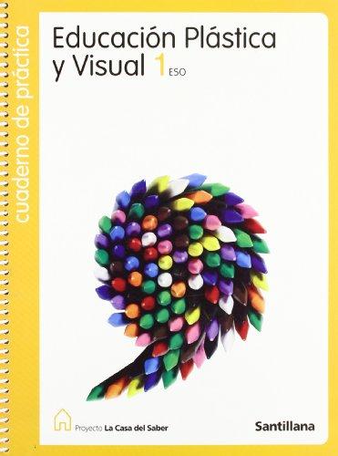 9788429445923: Proyecto La Casa del Saber, educación plástica y visual, 1 ESO. Cuaderno de práctica