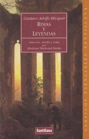 Rimas y Leyendas (Clasicos Esenciales Santillana) (Spanish Edition): Gustavo Adolfo Becquer