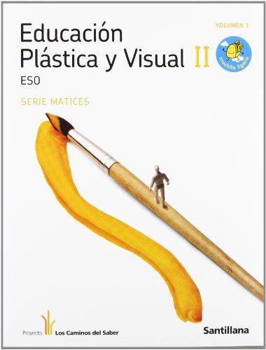 9788429446630: EDUCACION PLASTICA Y VISUAL MATICES II 2/3 ESO M LIGERA LOS CAMINOS DEL SABER