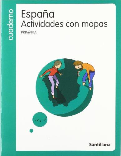 9788429447606: CUARDENO ESPAÑA ACTIVIDADES CON MAPAS PRIMARIA SANTILLANA