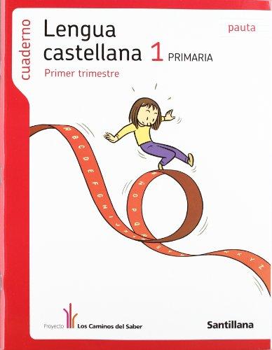 9788429447927: Cuaderno Lengua Castellana 1 PriMaría Primer Trimestre Pauta los Caminos Del Saber Santillana