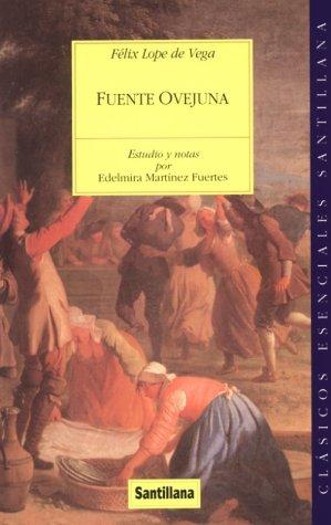 Fuente Ovejuna (Clasicos Esenciales Santillana): Vega, Felix Lope