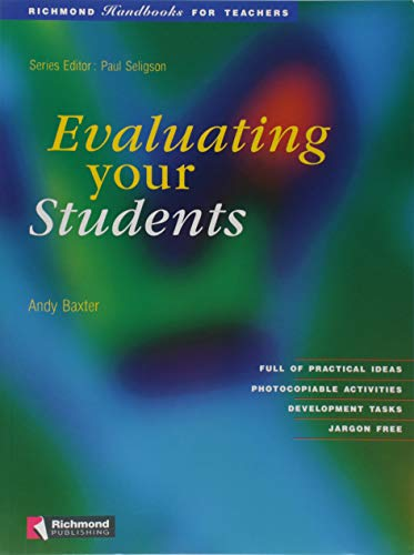 Evaluating Your Students: Handbooks for Teachers (Richmond: Baxter, Andy
