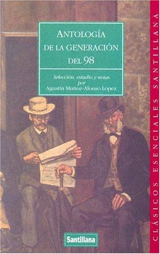 Antologia De La Generacion Del 98/anthology of: Alonso Lopez; Agustin