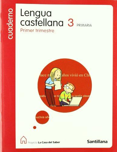 9788429456745: Proyecto La Casa del Saber, lengua castellana, 3 Educación PriMaría. 1 trimestre. Cuaderno