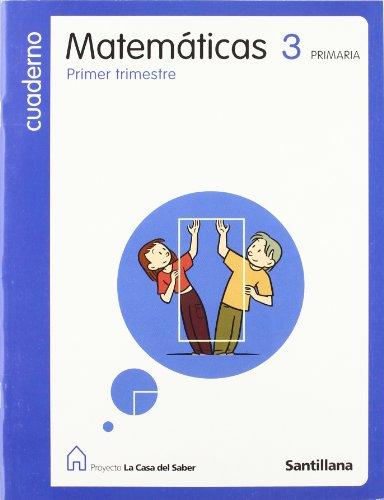 9788429456974: Proyecto La Casa del Saber, matemáticas, 3 Educación PriMaría. 1 trimestre. Cuaderno