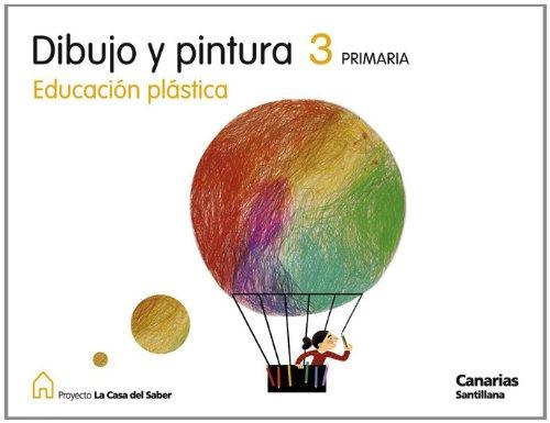 9788429466218: DIBUJO Y PINTURA EDUCACION PLASTICA 3 PRIMARIA LA CASA DEL SABER CANARIAS SANTILLANA