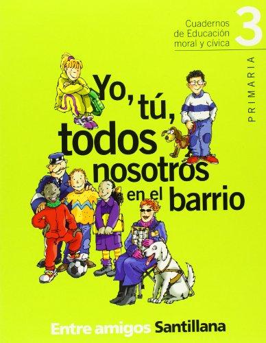 9788429466775: YO TÚ TODOS NOSOTROS EN EL BARRIO 3 PRIMARIA ENTRE AMIGOS