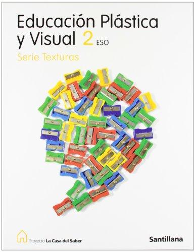 9788429477740: EDUCACION PLASTICA Y VISUAL 2 ESO SERIE TEXTURAS LA CASA DEL SABER SANTILLANA