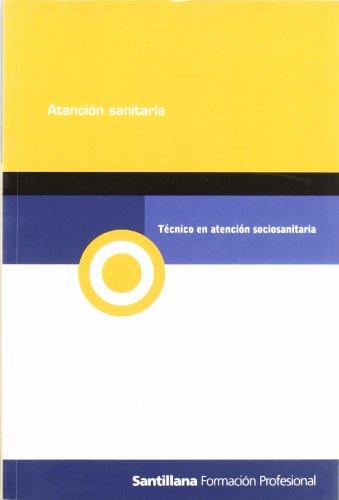 Técnico en atención sociosanitaria Atención sanitaria: Anxo Penalonga; otros