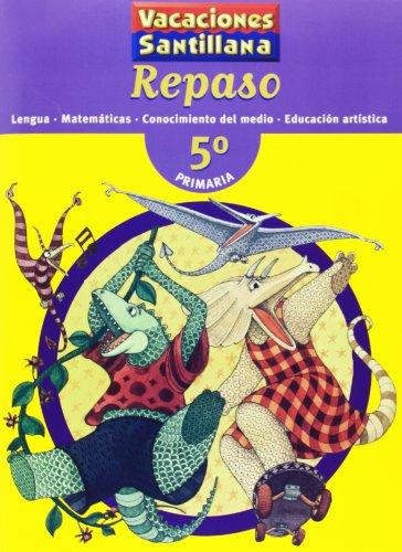 9788429482089: Vacaciónes Santillana, lengua, Matemáticas, conocimiento del medio, Educación artística, 5 Educación PriMaría. Repaso