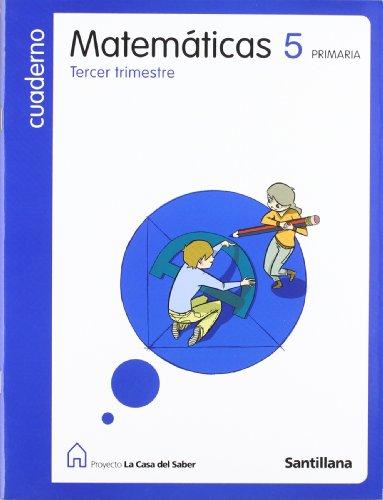 9788429483550: Proyecto La Casa del Saber, matemáticas, 5 Educación PriMaría. 3 trimestre. Cuaderno