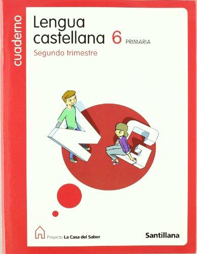 9788429483635: Proyecto La Casa del Saber, lengua castellana, 6 Educación PriMaría. 2 trimestre. Cuaderno