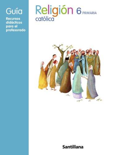 9788429483819: GUIA RELIGION CATOLICA 6 PRIMARIA SANTILLANA