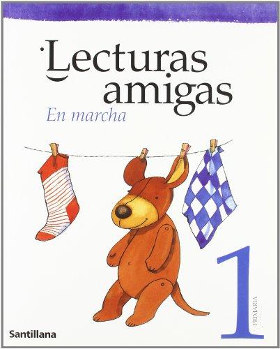 LECTURAS AMIGAS. EN MARCHA 1 PRIMARIA: Varios autores