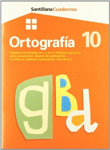 Ortografía 10, palabras terminadas en z y en d, palabras con g y b ante consonante, signos ...