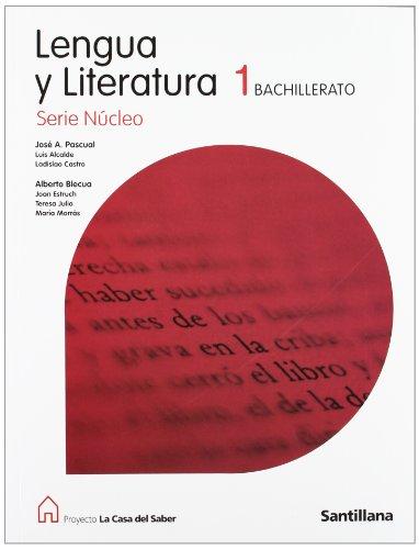 9788429487534: LENGUA Y LITERATURA 1 BACHILLERATO SERIE NUCLEO LA CASA DEL SABER SANTILLANA