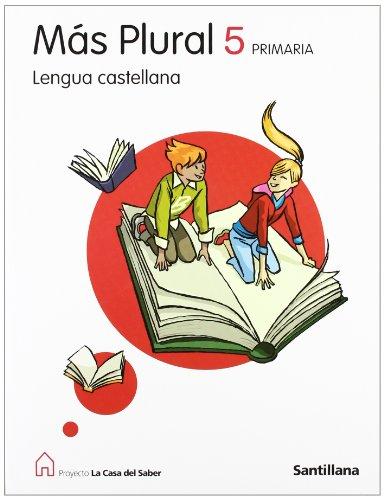 9788429487800: Proyecto La Casa del Saber, Más Plural, lengua castellana, 5 Educación PriMaría
