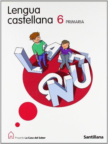 9788429488999: Casa Del Saber: Lengua Castellana 6 Primaria (Spanish Edition)
