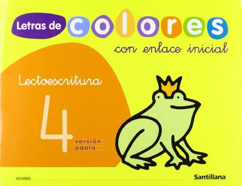 LECTOESCRITURA LETRAS DE COLORES 4 ENLACE INICIAL: VARIOS AUTORES