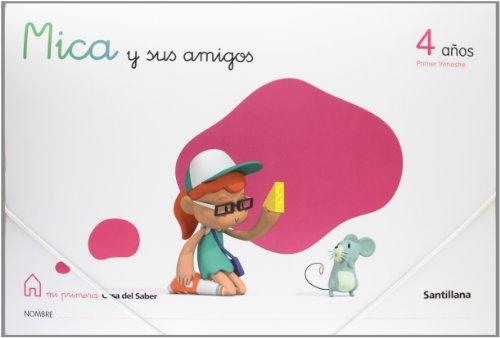 9788429489132: Mica y Sus Amigos 4 Años Primer Trimestre Mi Primera Casa Del Saber Santillana - 9788429489132
