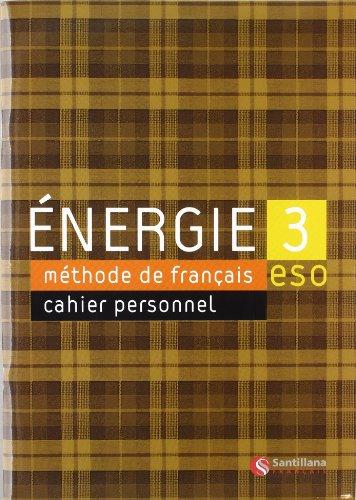 Energie, méthode de français, 3 ESO. Cahier: Carmen Martin Nolla;