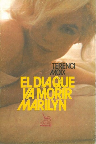 9788429708561: El dia que va morir Marilyn