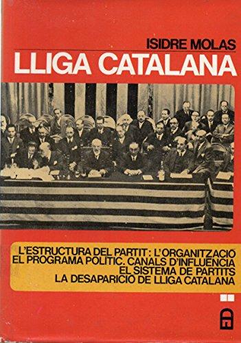 9788429708592: Lliga Catalana II.: L'estructura del partit: l'organització. El programa polític. Canals d'influènci