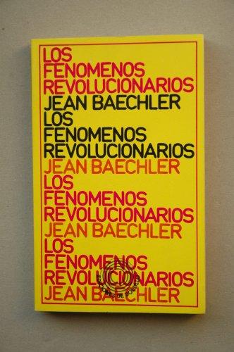 9788429710137: Los fenómenos revolucionarios / Jean Baechler ; [traducción de Núria Vidal y Carles Reig]
