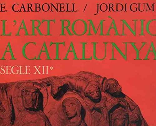 L'art romànic a Catalunya.: II S.XII-I Carbonell: L'art romànic a