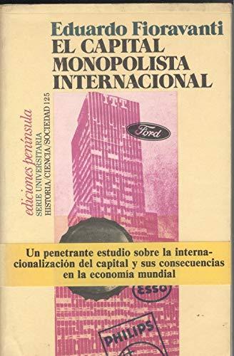9788429711561: El capital monopolista internacional: Ensayo sobre las leyes económicas y la crisis del capitalismo moderno (Historia, ciencia, sociedad) (Spanish Edition)