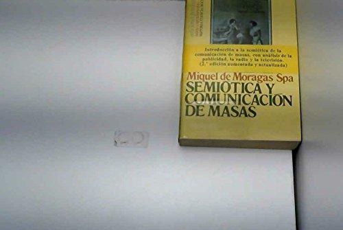 SEMIÓTICA Y COMUNICACIÓN DE MASAS: MiQUEL DE MORAGAS