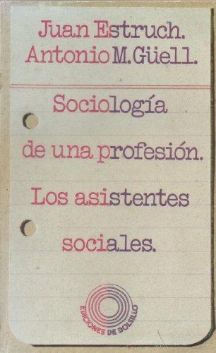 Sociología de una profesión. Las asistentes sociales: Estruch, Juan /