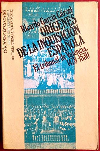 9788429712124: Origenes de la inquisicion espanola: El Tribunal de Valencia, 1478-1530 (Historia, ciencia, sociedad) (Spanish Edition)