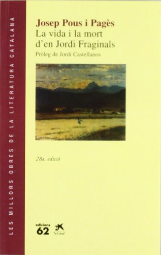 9788429714692: La vida i la mort d'en Jordi Fraginals (Les Millors obres de la literatura catalana ; 12) (Catalan Edition)