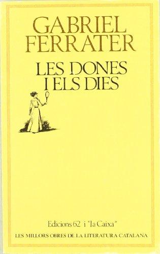 9788429715163: Les dones i els dies (Les Millors obres de la literatura catalana) (Catalan Edition)