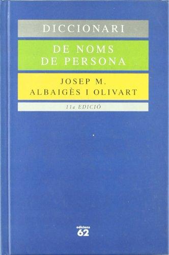 Diccionari de noms de persona i llur significat (Catalan Edition): Albaiges i Olivart, Josep M
