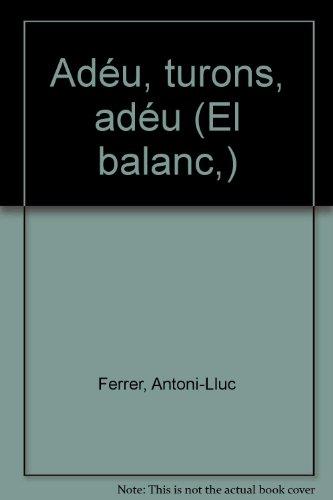 9788429718461: Adeu, turons, adeu (El Balanci) (Catalan Edition)