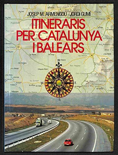 Itineraris Per Catalunya I les Illes Balears: Josep M. Armengou;