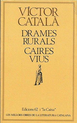 DRAMES RURALS / CAIRES VIUS: CATALA, VICTOR (Caterina